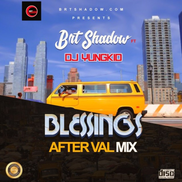 DJ Yungkid ft Brt Shadow – Blessings After Val Mix