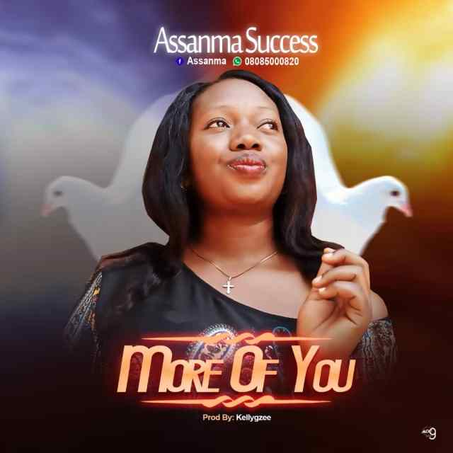 Assanma Success _ More Of You