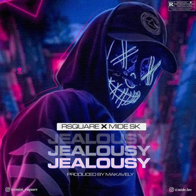 Rsquare Ft Mide SK – Jealousy
