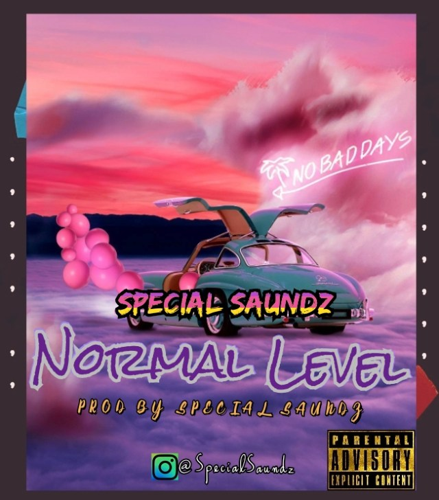 Special Saundz – Normal Level (Prod By Special Saundz)
