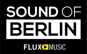 Sound of Berlin Radio Show by Flux Music