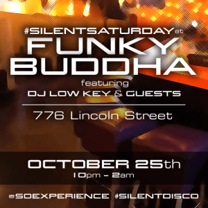 #SilentSaturday at Funky Buddha - Denver - Oct 25