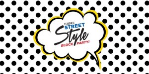 Essence 3rd Annual Street Style Block Party