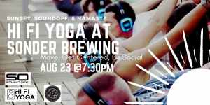 Sound Off Sunset Yoga w/ HI FI Yoga at Sonder Brewing
