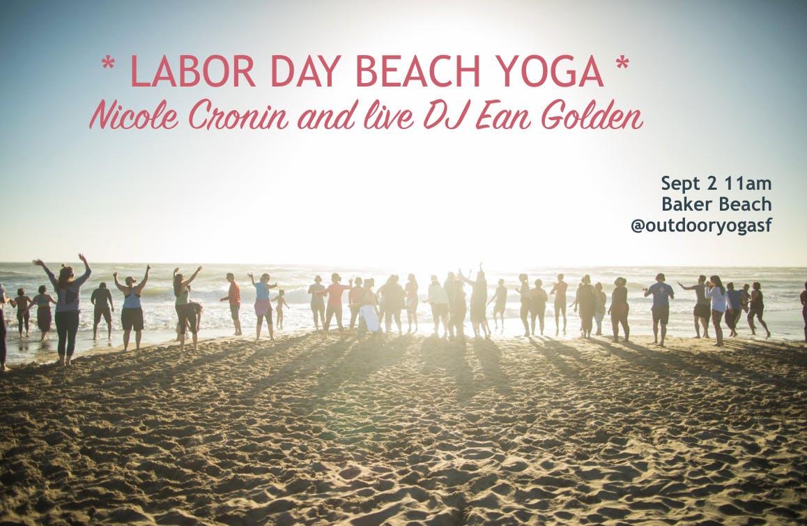 LABOR DAY! Beach yoga with Nicole Cronin and Live DJ Ean Golden