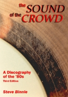 The Sound of the Crowd - A Discography of the '80s by Steve Binnie