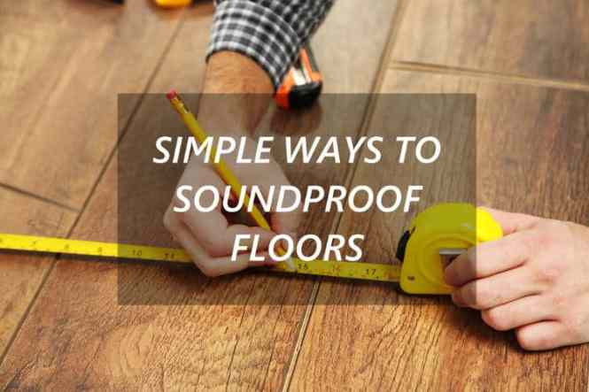 How To Soundproof A Floor Diy Solutions For Apartments