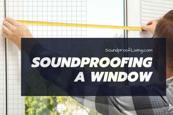 How To Soundproof A Window 10 Ways Do It Yourself