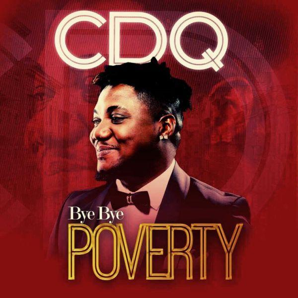 [Music] CDQ – Bye Bye Poverty