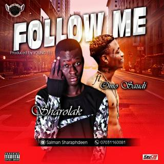 Sharolak ft. Omo Saudi - FollowMe