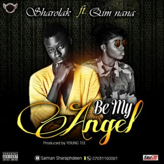 Sharolak ft. Qim Nana - Be My Angel