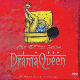 Chevy ft. Slick Zinkhwa – Drama Queen