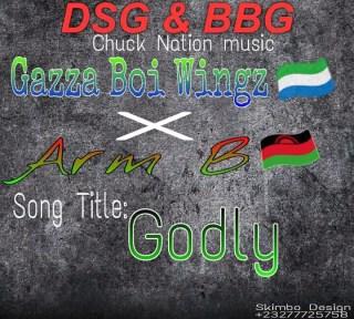 Gazza Boi Wingz ft. Arm B - Godly