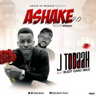 Jtodaah ft. Ruddy Omo Ibile - Ashake (Remix)