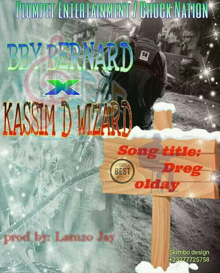 BBY Bernard ft. Kassim D Wizard (KDW) - Dreg Olday