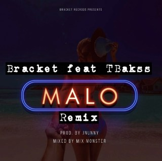 Bracket ft. TBakss - Malo (Remix)