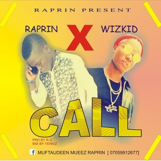 Raprin ft. Wizkid - Call