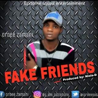 Ordee Zamani - Fake Friends