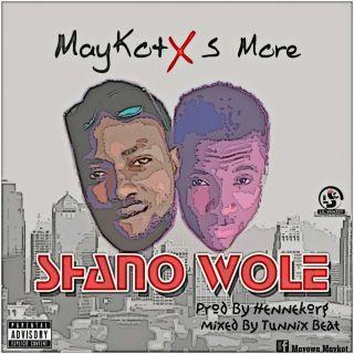 Maykot ft. S-More - Shana Wole