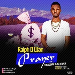 Ralph D Wan ft. Zinwestta & Hemkul - Prayer