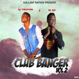 [Mixtape] DJ Twisten ft. DJ Sjs – Club Bangger (Vol. 2)