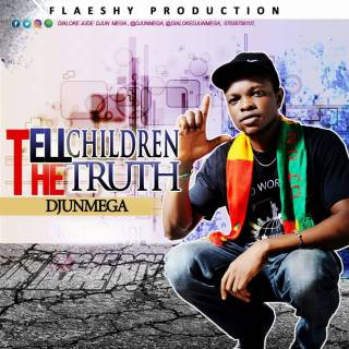 Djunmega - Tell Children The Truth