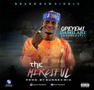 Ogoagbaye Opeyemi - The Merciful