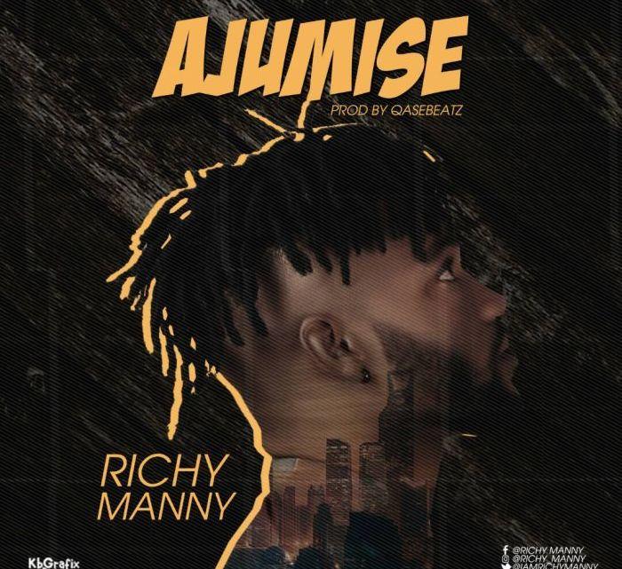 [Music] Richy Manny – Ajumise