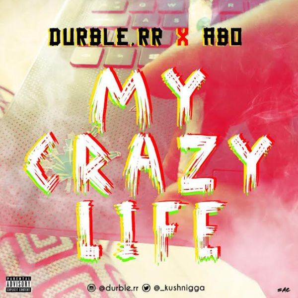 [Music] Durble. RR ft. Abo – My Crazy Life