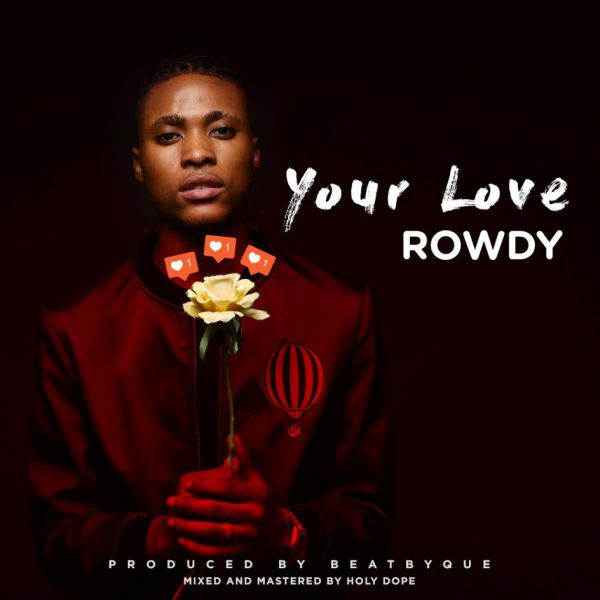 [Music] Rowdy – Your Love