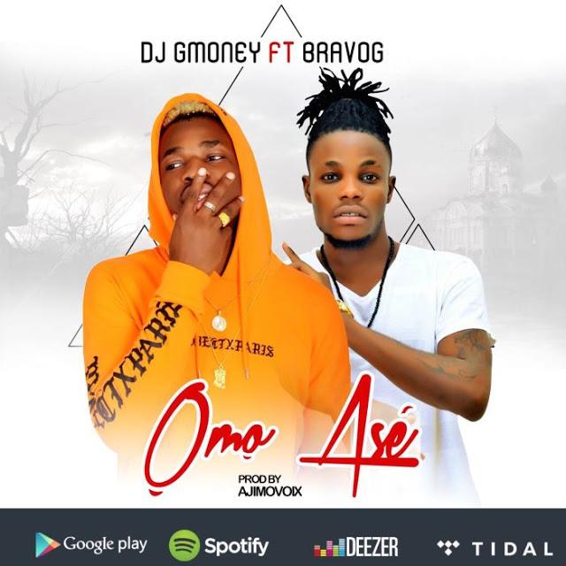 [Music] DJ G-Money ft. Bravo G – Omo Ase