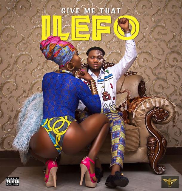 [Music] Ilefo – Give Me Dat