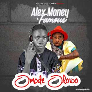 Alex Money ft. Famous - Omode Olowo