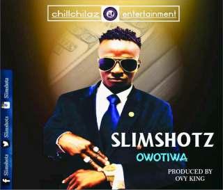 Slimshotz - OwoTiwa (Money Now Available)