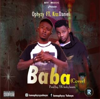 Ophyzy ft. Kiss Daniel - Baba (Cover)