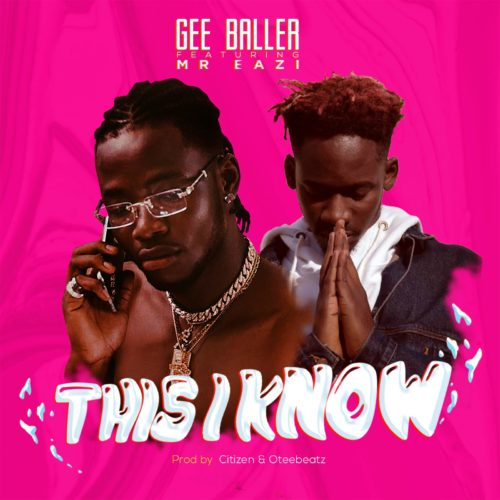 [Music] Gee Baller ft. Mr Eazi – This I Know