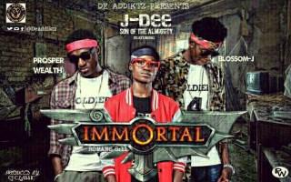 J-Dee (SonOfTheAlmighty) ft. Blossom J & Prosper Wealth - Immortal