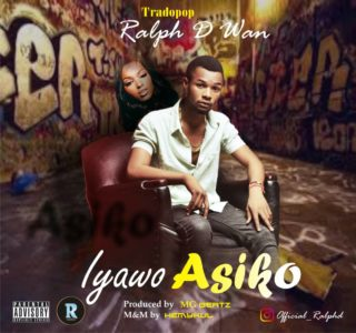 [PR-Music] Ralph D Wan – Iyawo Asiko