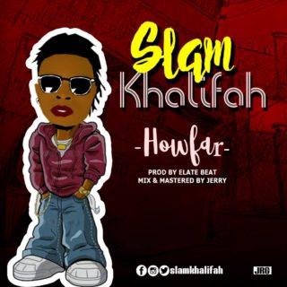 [PR-Music] SlamKhalifah – How Far