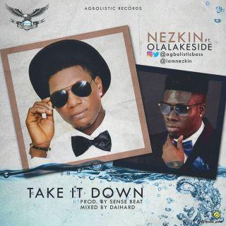 Nezkin ft. Olalakside - Take It Down