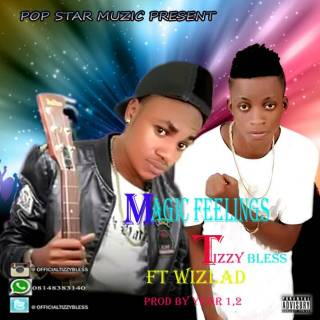"""[PR-Music] Tizzy Bless ft. Wizlad - Magic Feelings  The legendary monster """"Tizzy Bless"""" brings back his renewed AFO POP vibe on original sound track """"Magic Fellings"""" which featured supper star singer """"Wizlad"""". After the released of his Gospel Extended Play titled """"Getty Hope"""" alongside Nigga Bright, The contemporary hip hop singer """"Tizzy Bless"""" go back to the art of making music as he put out this new one titled """"Magic Feelings"""" The classic turn titled Magic feelings was produced by """"YEAR12Beatz"""".  Kindly Listen & Download """" Magic Feelings"""" By """"Tizzy Bless"""" Featuring """"Wizlad""""."""