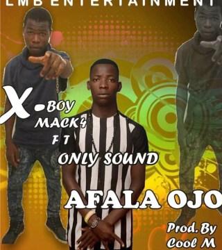 Xboy-Mack4 ft. Only Sound - Afala Ojo