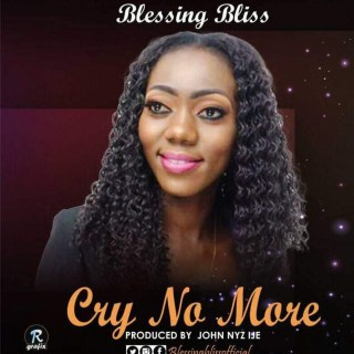 Blessing Bliss - Cry No More