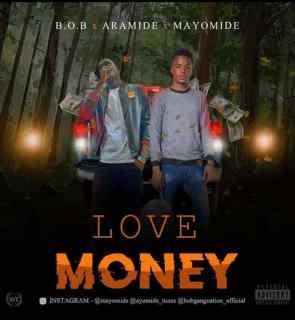Aramide ft. Oluwamayomide - Love Money