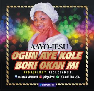 Aayo-Jesu - Ogun Aye Kole Bori Okan Mi