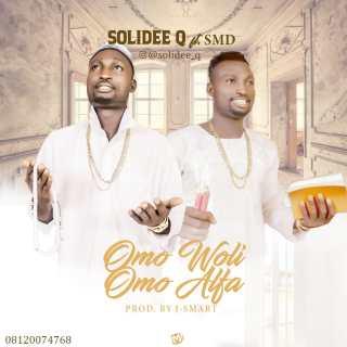 Solidee Q ft. SMD - Omo Woli Omo Alfa