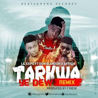 Lil Expo ft. Don Blendon & Afriqa - Tarkwa Ye D3w (Remix)