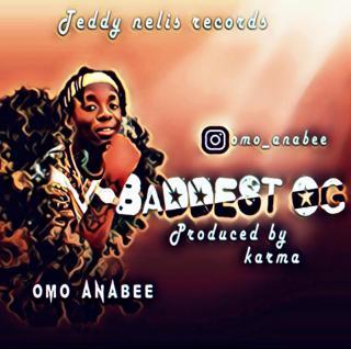 Omo Anabee - Baddest OG