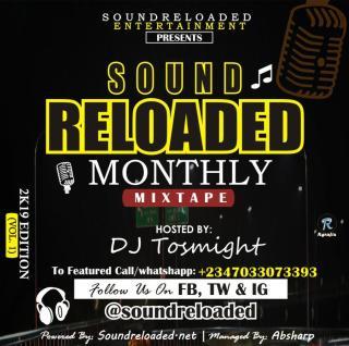 [Mixtape] DJ Tosmight - Sounreloaded Monthly Mixtape 2K19 Edition (Vol. 1)