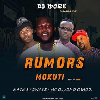 DJ More Alaga ft. Mack4 & 2wayz - Rumors (Mokuti)